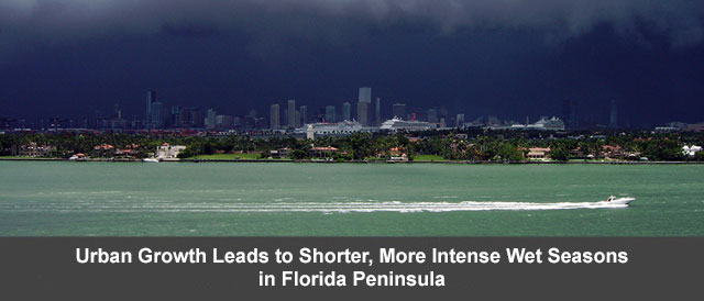 Urban Growth Leads to Shorter, More Intense Wet Seasons in Florida Peninsula